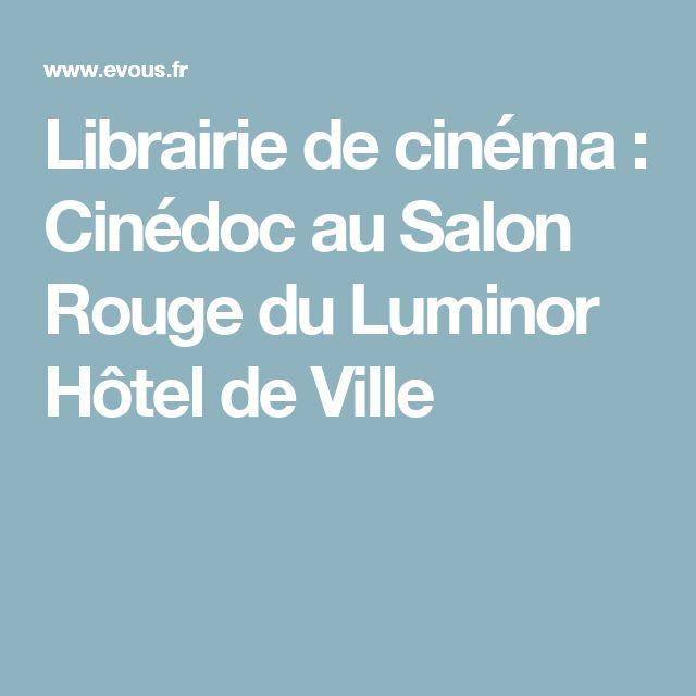 Librairie de cinéma : Cinédoc au Salon Rouge du Luminor Hôtel de Ville