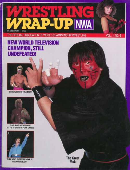 """New World Television Champion, Still Undefeated"" - NWA Wrestling Wrap-Up [October 1989] Fantastic cover featuring The Great Muta, fantastic shirt worn there by Terry Funk."