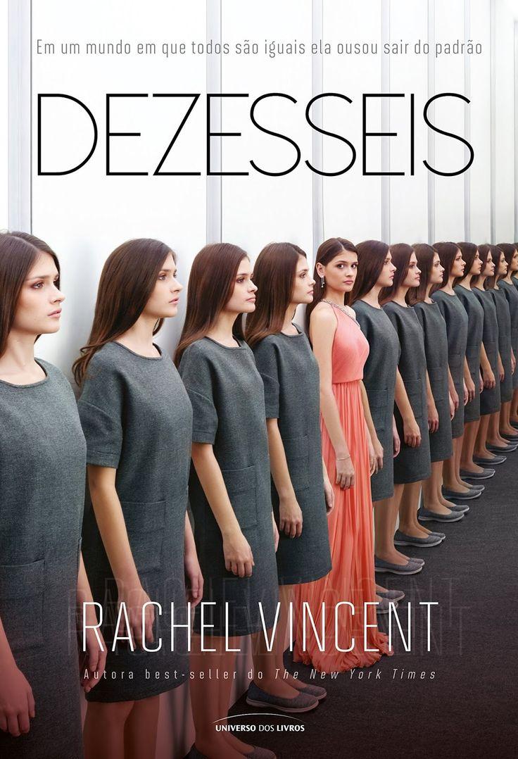 Universo de Livros a Ser Lançado, Dezesseis, por Rachel Vincent | O canto de Leitur …   – Livros