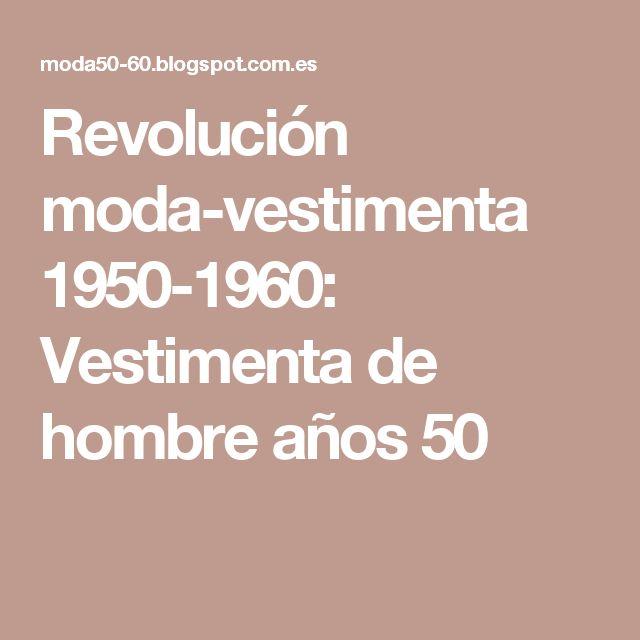 Revolución moda-vestimenta 1950-1960: Vestimenta de hombre años 50