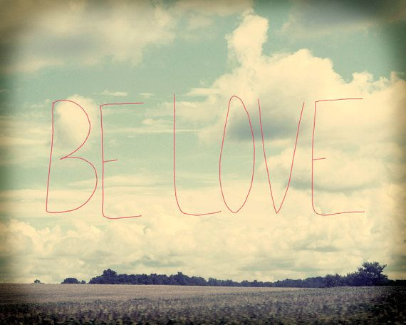 Be Love // Typographic Print, Color Photography, Landscape, Nature Photo, Inspirational, Romantic, Retro, Wedding Gift, Vintage Inspired