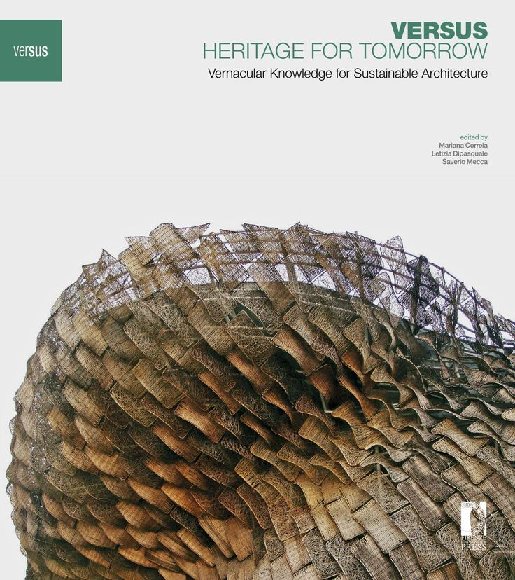 VERSUS, HERITAGE FOR TOMORROW  Vernacular architecture represents a great resource that has considerable potential to define principles for sustainable design and contemporary architecture. This publication is the result of an overall aim to produce a valuable tool for analysis regarding vernacular heritage through different assessments, in order to define principles to consider for sustainable development. VERSUS, HERITAGE FOR TOMORROW: Vernacular Knowledge for Sustainable Architecture is…