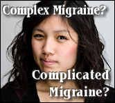 What are complex or complicated Migraines?