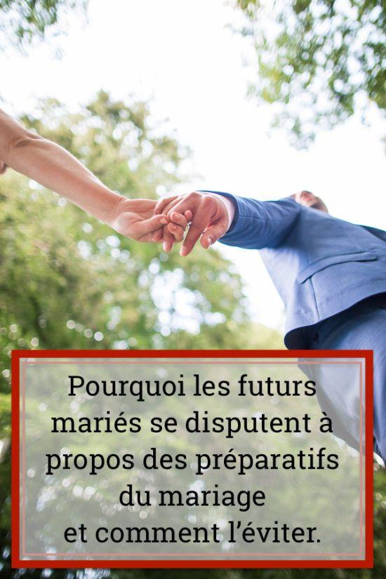 pourquoi les futurs mariés se disputent à propos des préparatifs du mariage et comment l'éviter?
