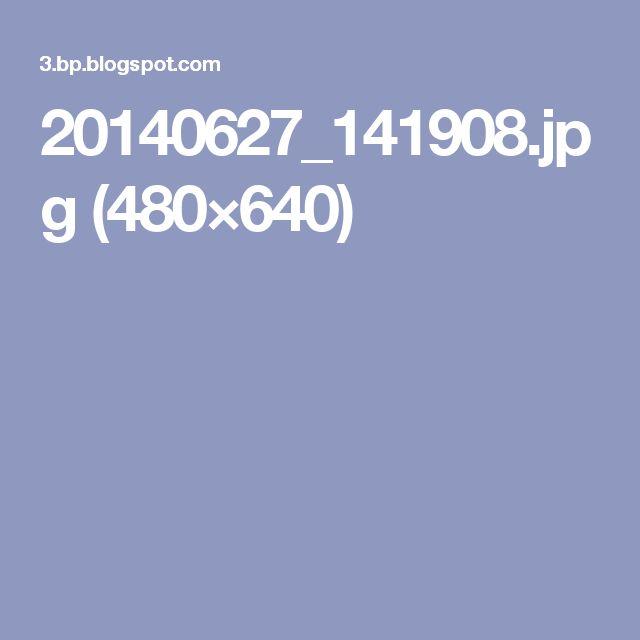 20140627_141908.jpg (480×640)