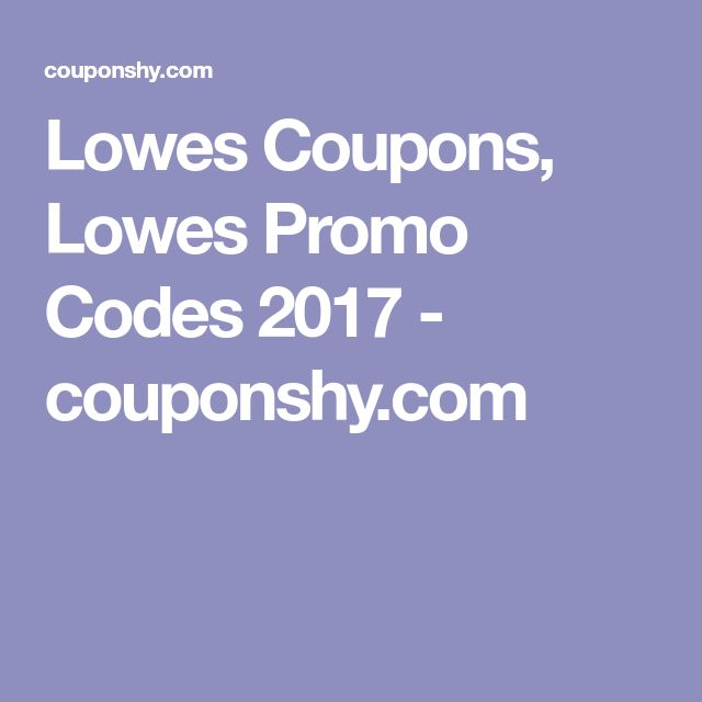 Lowes Coupons, Lowes Promo Codes 2017 - couponshy.com