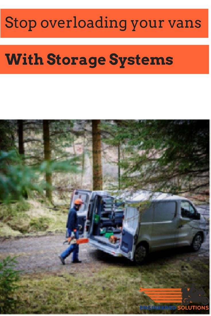 Avoid Overloading with Van Storage Systems - from engineeredsolutionsprojects.com