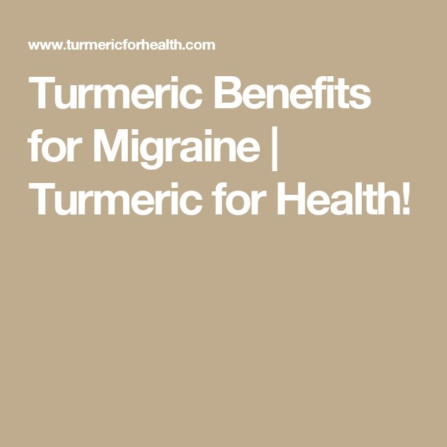 Turmeric Benefits for Migraine | Turmeric for Health!