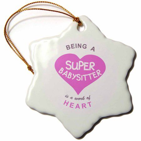 3dRose Being a Super Babysitter is a work of Heart - pink - babysitting quote, Snowflake Ornament, Porcelain, 3-inch