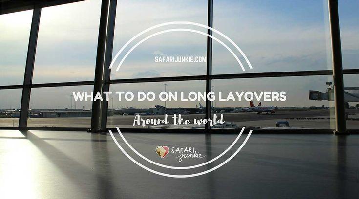 Layover in Shanghai, Paris, Cairo, Kigali, Istanbul, Dubai, Abu Dabi, Doha, Mumbai, Hong Kong, Tokyo, Kuala Lampur, London, Brussels, Heslinski, and Reykavik