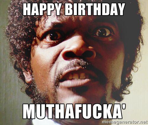 Samuel L Jackson says happy birthday mothafucker