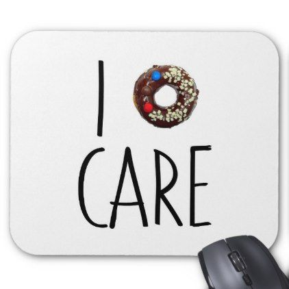 i do not care don't donut funny text message dough mouse pad - office ideas diy customize special