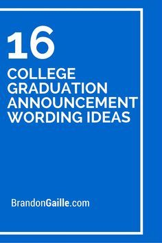 16 College Graduation Announcement Wording Ideas