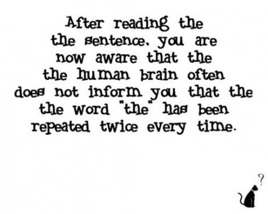 Love these brain tricks I try to read them word by word every time but it just doesn't work!!!!