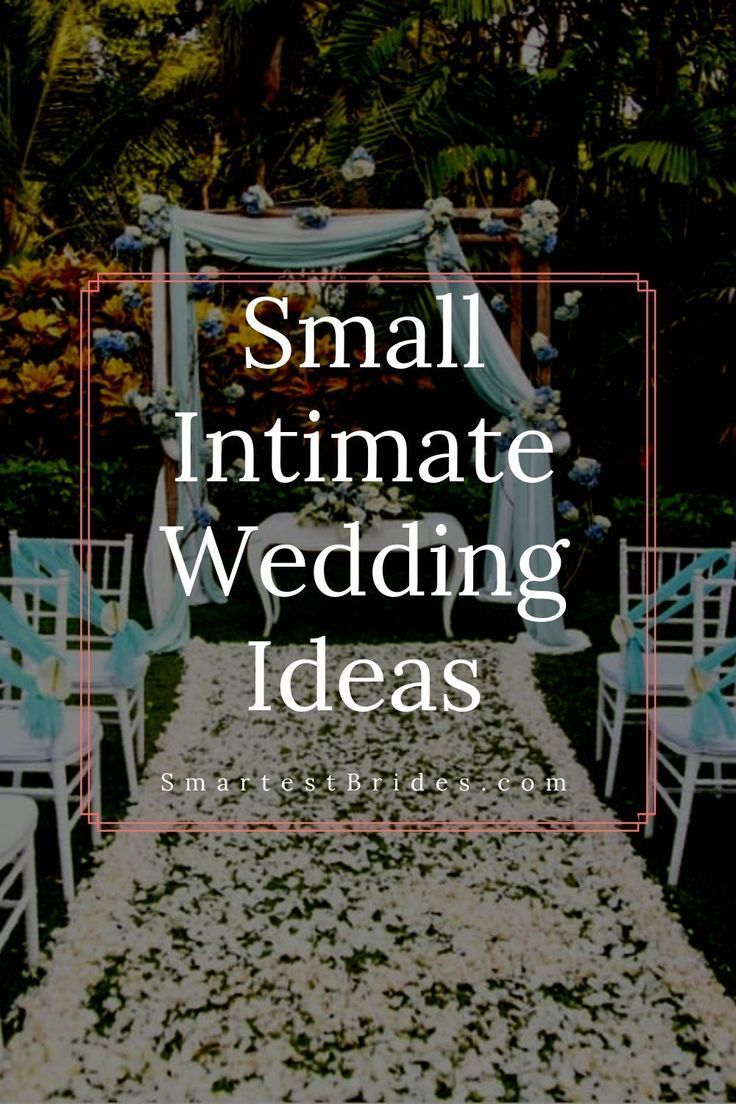 Planning on a small intimate wedding for your big day? Here are some ideas  that will keep you … | Small intimate wedding, Small wedding receptions,  Intimate wedding