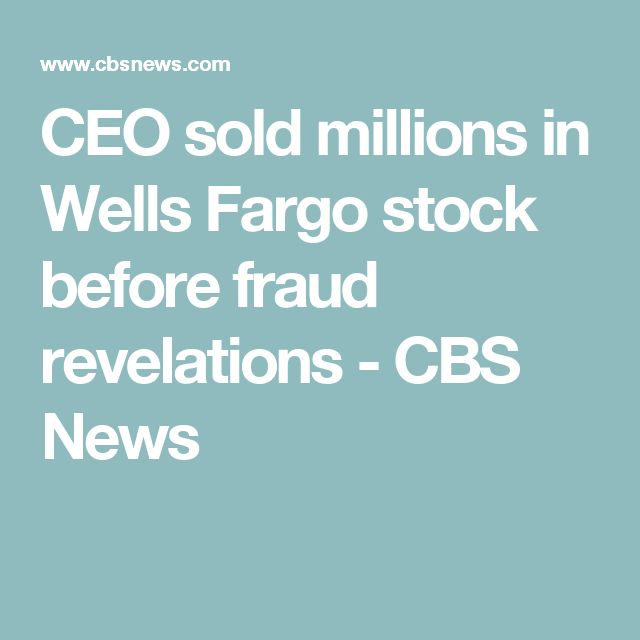 CEO sold millions in Wells Fargo stock before fraud revelations - CBS News