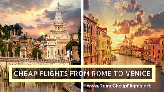 Find cheap flights from Rome to Venice and discover 11 ways to find cheap flights with best deals on hotels in Venice