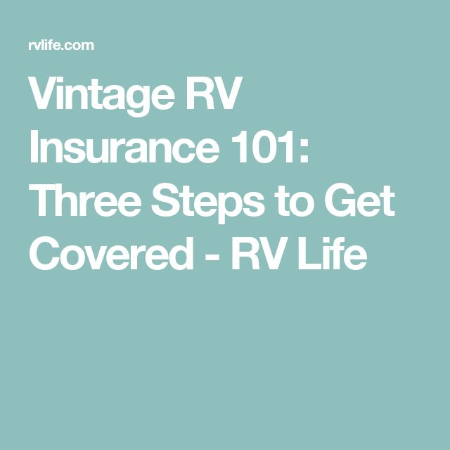 Vintage RV Insurance 101: Three Steps to Get Covered - RV Life