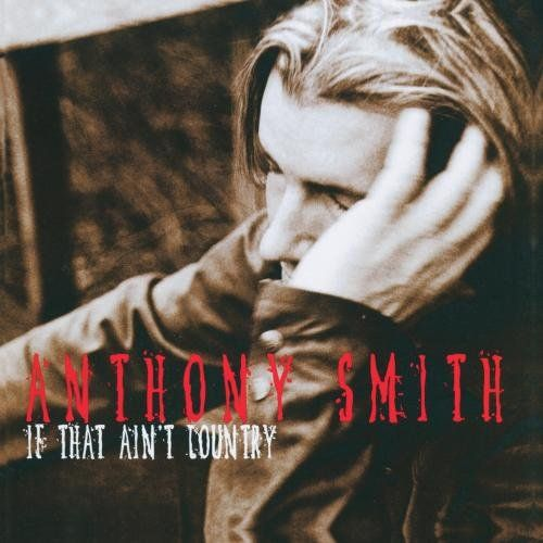 Anthony Smith - If That Ain't Country, Green