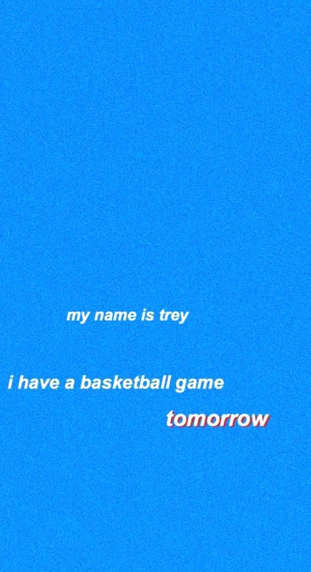 Vine Wallpaper My Names Is Trey And I Have A Basketball Game Tomorrow In 2020 Basketball Game Tomorrow Beautiful In This Moment