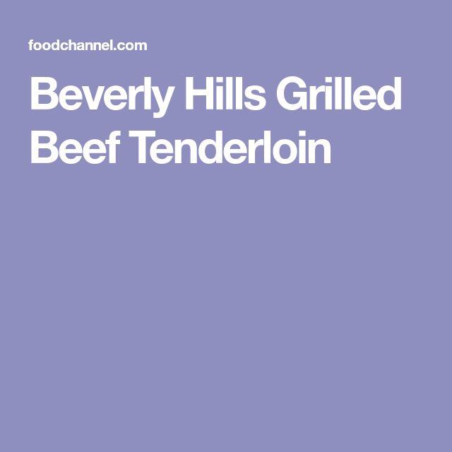 Beverly Hills Grilled Beef Tenderloin
