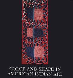 Color and Shape in American Indian Art   MetPublications   The Metropolitan Museum of Art