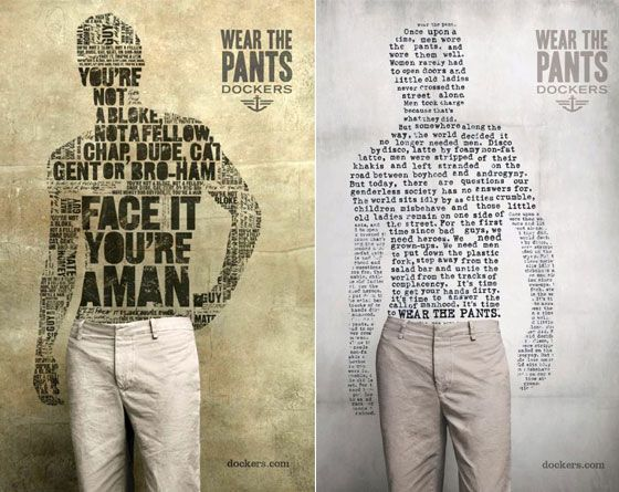 I like how the type is spaced and aligned to look like a male model and how the bolded type sends a message that the pants will make you look manly.