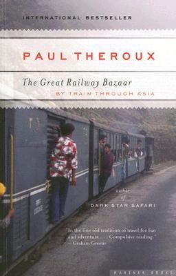 The Great Railway Bazaar by Paul Theroux.