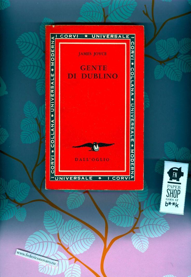"""Gente di Dublino, di James Joyce - traduzione di Annie e Adriano Lami - Dall'Oglio, """"I Corvi"""". 301 pag. - 1. ed. - 1964. 7€  FNPAPERSHOP GOE..."""