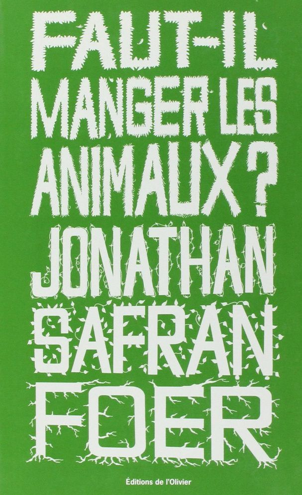 """L'incontournable : """"Faut-il manger les animaux ?"""" de Jonathan Safran Foer"""