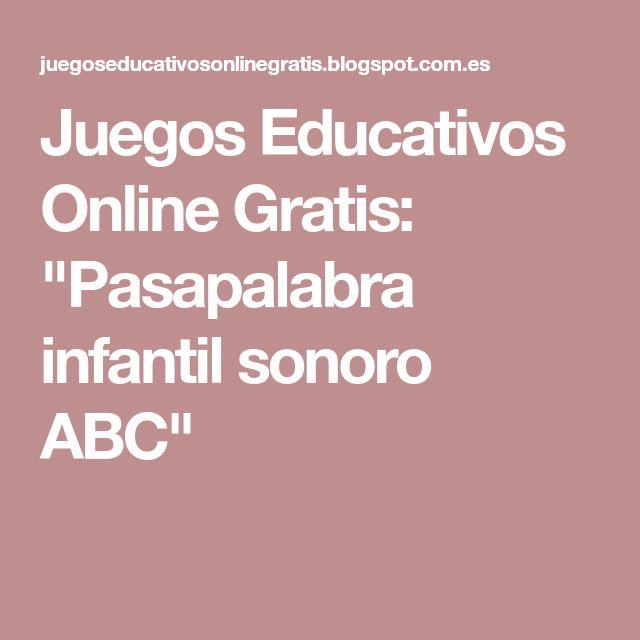 """Juegos Educativos Online Gratis: """"Pasapalabra infantil sonoro ABC"""""""