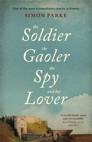 The Soldier, the Gaoler, the Spy and her Lover | Garratt Publishing