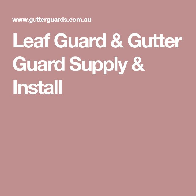 Leaf Guard & Gutter Guard Supply & Install