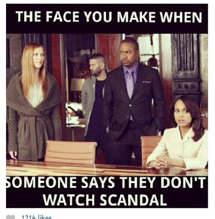 The Face You Make When Someone Says They Don't Watch #Scandal