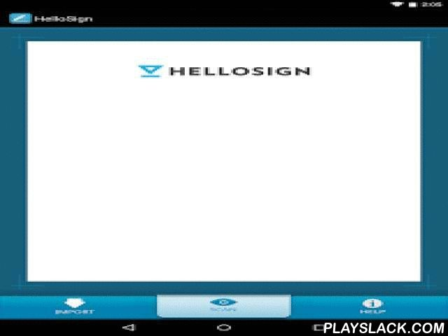 HelloSign  Android App - playslack.com , HelloSign is the simple and elegant way to scan, edit and sign your documents on your Android device.Need to sign a document when you are on the go? The HelloSign app saves you from the laborious process of printing, signing and scanning.. All you need to do is:1) Import any PDF from your email or take a picture of the document you need to have signed.2) Create a realistic signature with your finger (looks just like an ink signature).3) Via email…
