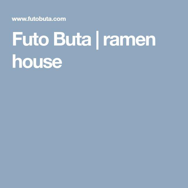 Futo Buta | ramen house