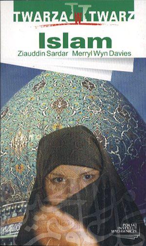 Islam, Ziauddin Sardar, Merryl Wyn Davies, Polski Instytut Wydawniczy, 2005, http://www.antykwariat.nepo.pl/islam-ziauddin-sardar-merryl-wyn-davies-p-14329.html