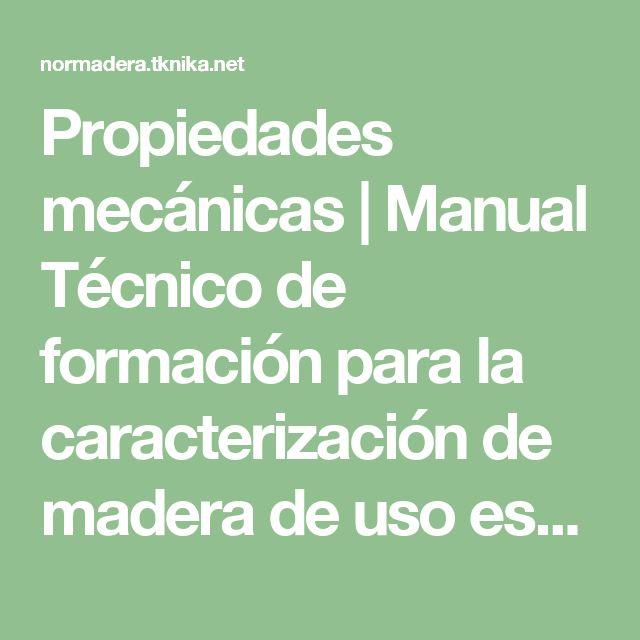Propiedades mecánicas | Manual Técnico de formación para la caracterización de madera de uso estructural