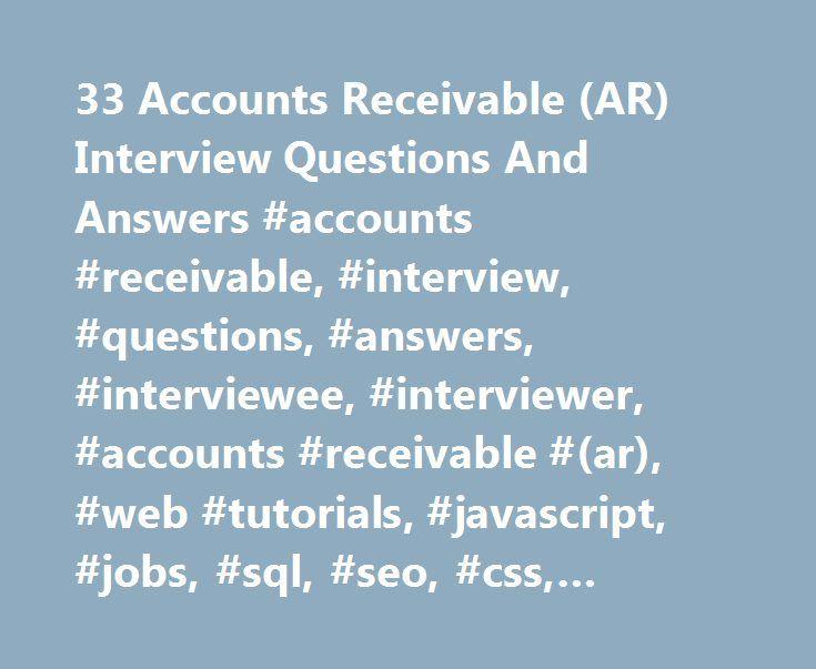 33 Accounts Receivable (AR) Interview Questions And Answers #accounts #receivable, #interview, #questions, #answers, #interviewee, #interviewer, #accounts #receivable #(ar), #web #tutorials, #javascript, #jobs, #sql, #seo, #css, #articles http://pittsburgh.remmont.com/33-accounts-receivable-ar-interview-questions-and-answers-accounts-receivable-interview-questions-answers-interviewee-interviewer-accounts-receivable-ar-web-tutorials-javascri/  # Accounts Receivable (AR) Interview Preparation…