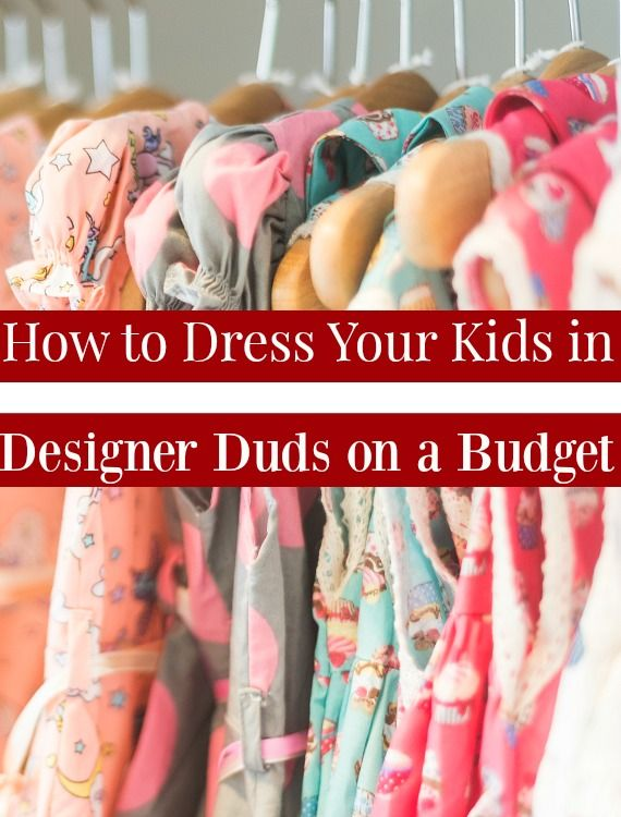 How to Buy Designer Kids Clothes on a Budget - Buying kids clothing can get really expensive really quickly if you're not careful! Especially if you want to buy something that will last! Learning how to save money and dress your kids in designer clothes on a budget can save you a ton of money!