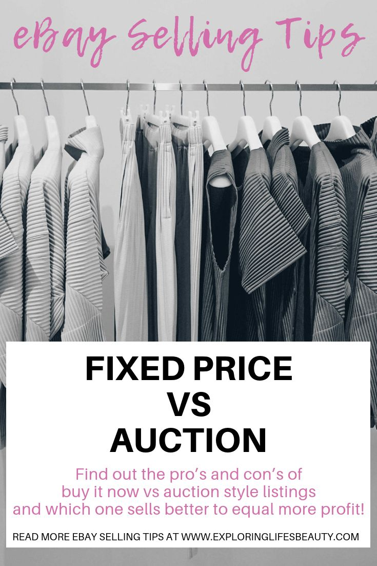 Fixed Price Vs Auction Style In 2020 Ebay Selling Tips Ebay Business Selling On Ebay
