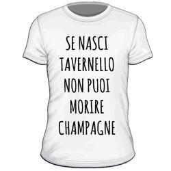 Visualizza i dettagli per Se nasci tavernello non puoi morire champagne