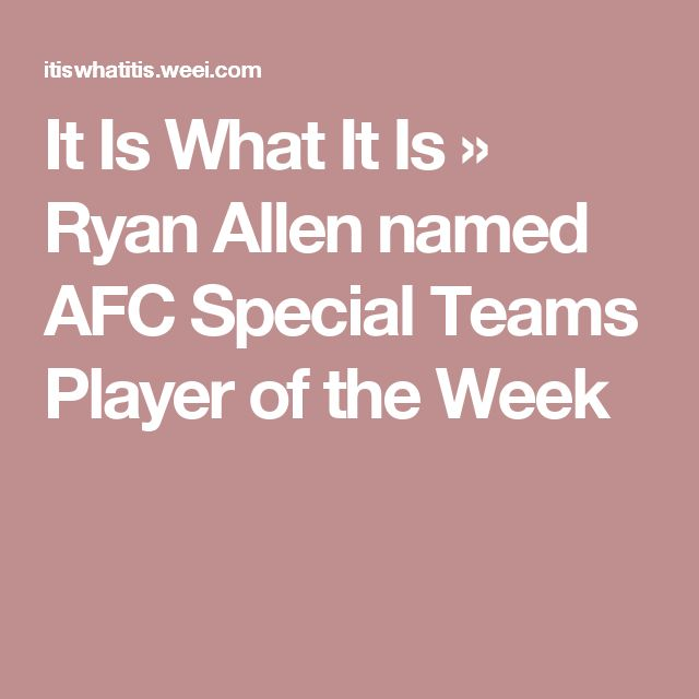 It Is What It Is » Ryan Allen named AFC Special Teams Player of the Week