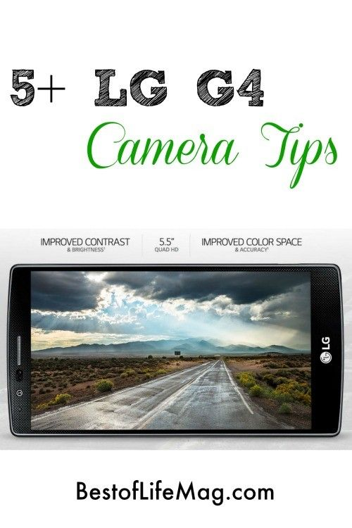5+ LG G4 Camera Tips - The Best of Life Magazine