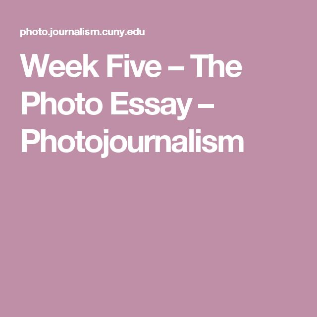 Week Five – The Photo Essay – Photojournalism