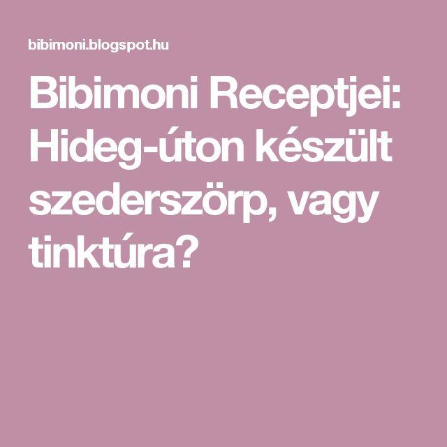 Bibimoni Receptjei: Hideg-úton készült szederszörp, vagy tinktúra?