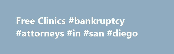 Free Clinics #bankruptcy #attorneys #in #san #diego http://mississippi.nef2.com/free-clinics-bankruptcy-attorneys-in-san-diego/  # Free Clinics Eviction Clinic for San Diego County Courts, except North County (Vista) Court We help people (first-come, first served) prepare an answer to an Unlawful Detainer (Eviction) lawsuit against them. NOTE: Come in right away. as you may only have 5 days to file your answer, from the time you were served with the lawsuit papers. We do not handle legal…