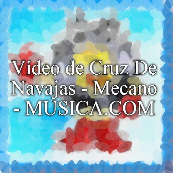 Vídeo de Cruz De Navajas - Mecano - MUSICA.COM