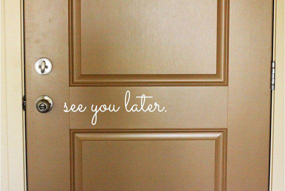"""see you later. - Vinyl Lettering Word Door or Wall Art Home Decal - 12"""" W x 4"""" H"""