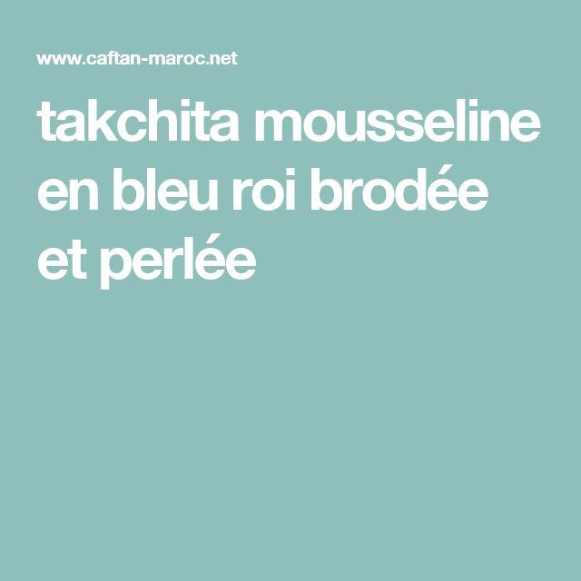 takchita mousseline en bleu roi brodée et perlée